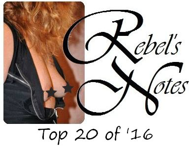 Rebel's Notes Top 20 of '16